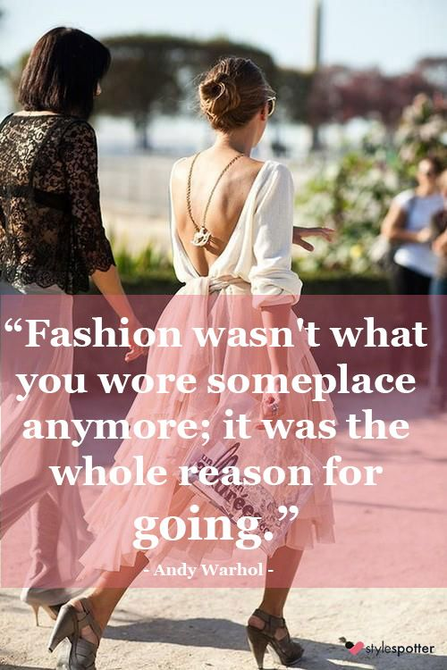 """Fashion isn't what you wore somewhere anymore, it was the whole reason for going""."