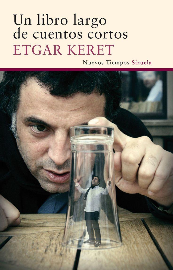 Un libro largo de cuentos cortos / Etgar Keret ; traducción del hebreo de Ana…