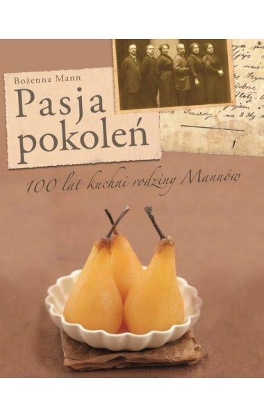 Pasja pokoleń - 100 lat kuchni rodziny Mannów to książka autorstwa Bożenny Barbary Mann. Oprócz przepisów na dania sprzed 100 lat, przekazywanych w rodzinie Mannów z pokolenia na pokolenie, znalazły się w niej te zbierane przez sama autorkę, tworzone przez nią i modyfikowane.
