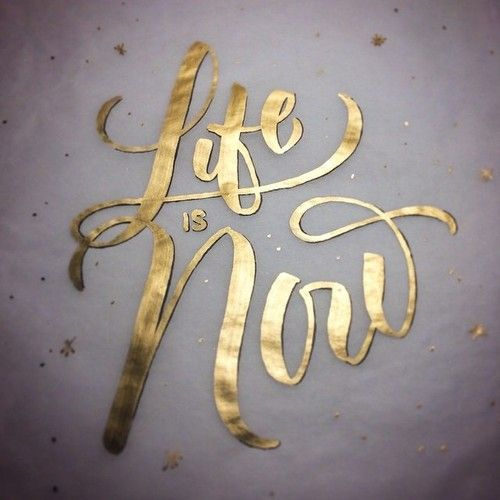Life is now. LIVE A LITTLE! Follow your heart and you will undoubtedly find happiness and success! :)
