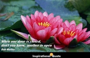 Bob Marley – When one door is closed, don't you know, another is open