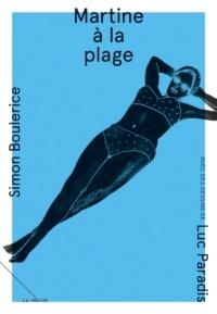 Martine à la plage de Simon Boulerice (Éditions La Mèche)  « Chloé est une effeuilleuse de marguerites, mais sans romantisme. »