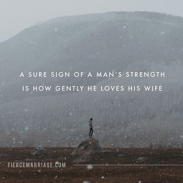 Husbands, never use your position, size, words, or argumentation to intimidate. Instead, love gently with your wife's best always at the forefront of your mind. Gentleness is a sure sign of strength and love.  Men that intimidate their wives (or others) are either deeply insecure or intensely selfish.  Here's the thing, everyone is insecure and selfish on some level. It's part of the human condition outside of Christ. Of course, he is the only cure for both.  In Christ, our position is…