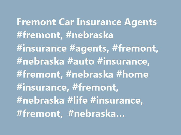Fremont Car Insurance Agents #fremont, #nebraska #insurance #agents, #fremont, #nebraska #auto #insurance, #fremont, #nebraska #home #insurance, #fremont, #nebraska #life #insurance, #fremont, #nebraska #business #insurance http://india.nef2.com/fremont-car-insurance-agents-fremont-nebraska-insurance-agents-fremont-nebraska-auto-insurance-fremont-nebraska-home-insurance-fremont-nebraska-life-insurance-fremont-nebras/  # Car Insurance Agents in Fremont, NE Find a Nationwide Insurance Agent in…