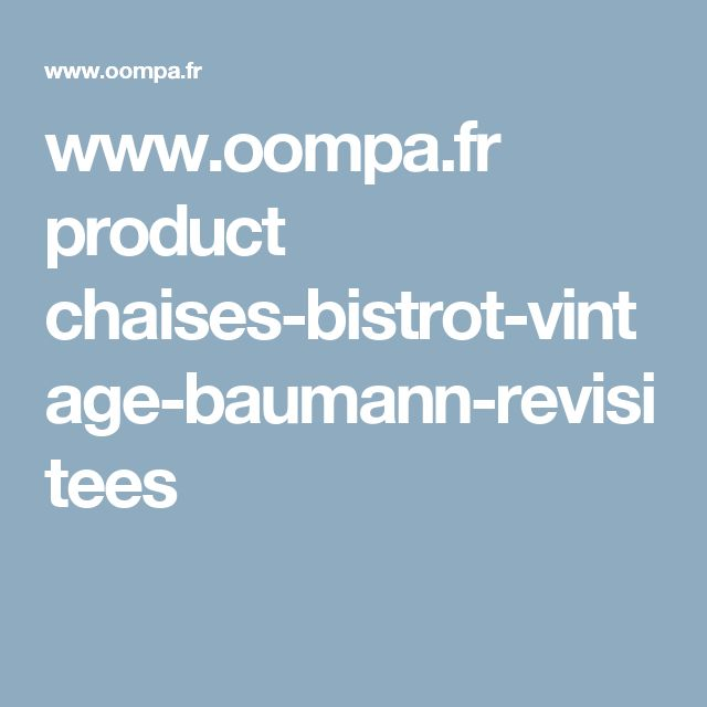 www.oompa.fr product chaises-bistrot-vintage-baumann-revisitees