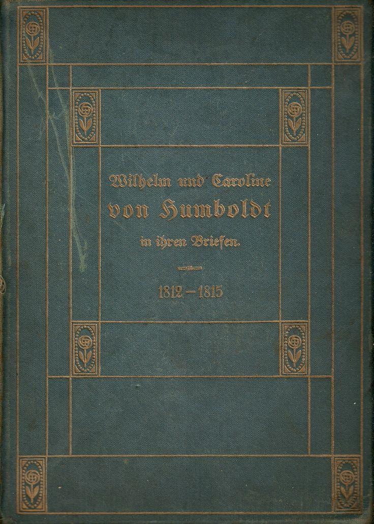 IN IHREN BRIEFEN Wilhelm und Caroline Von Humboldt 1910