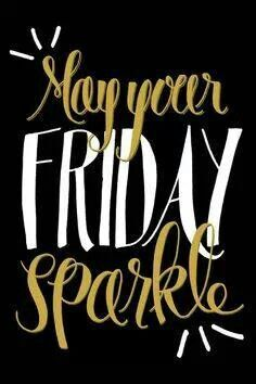 May your Friday sparkle