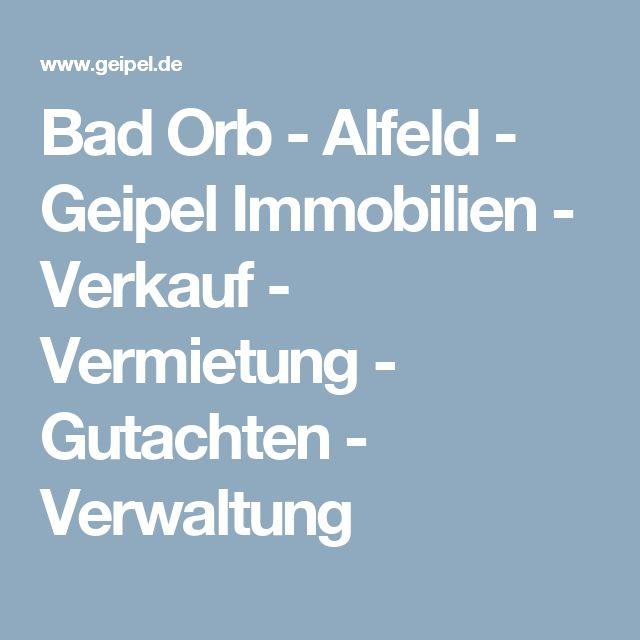 Bad Orb - Alfeld - Geipel Immobilien - Verkauf - Vermietung - Gutachten - Verwaltung