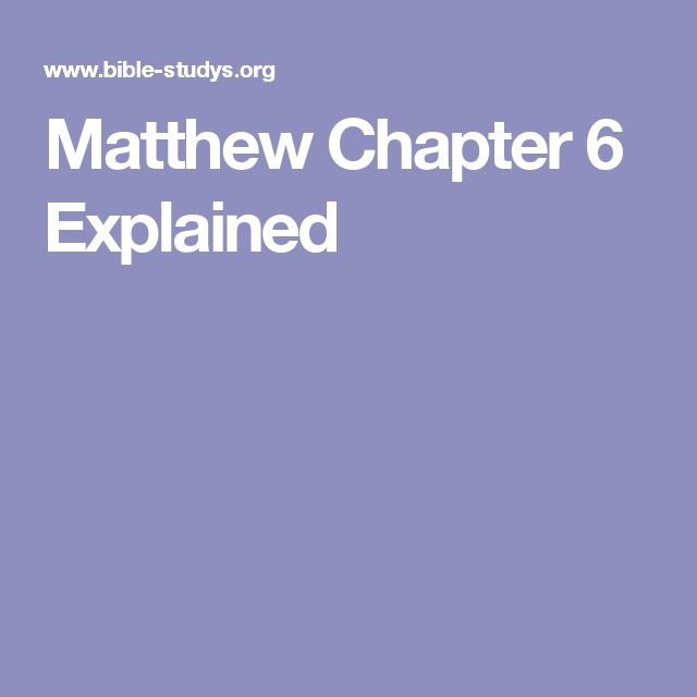 Matthew Chapter 6 Explained