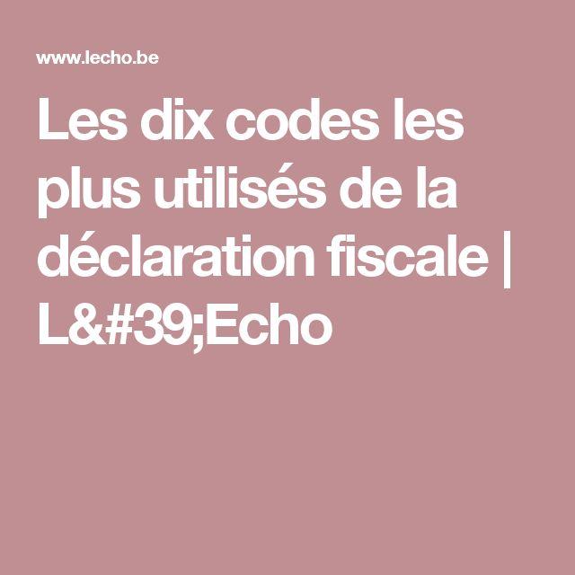 Les dix codes les plus utilisés de la déclaration fiscale | L'Echo