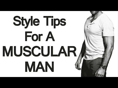 5 Style Tips for Fit Men | Muscular Man Fashion Advice | Dressing Sharp For BodyBuilders