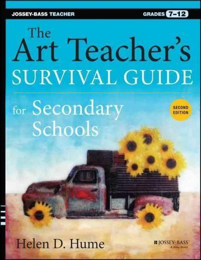 The Art Teacher's Survival Guide for Secondary Schools: Grades 7-12