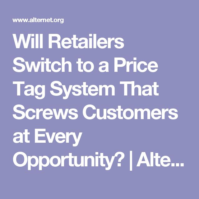 Will Retailers Switch to a Price Tag System That Screws Customers at Every Opportunity? | Alternet