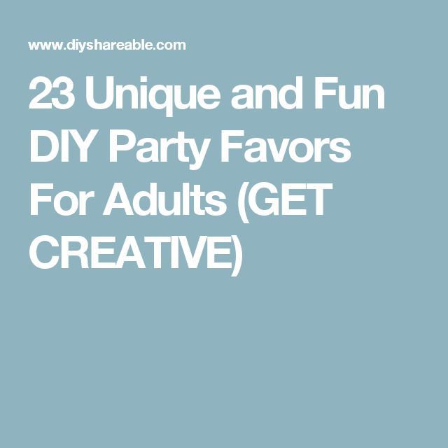 17 Best Ideas About Party Favors For Adults On Pinterest