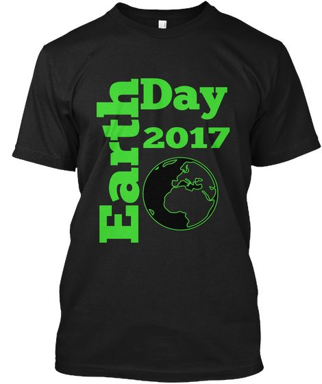 Earth Day 2017 Black T-Shirt Front