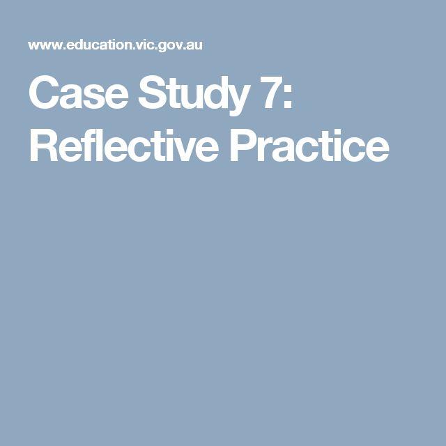 Case Study 7: Reflective Practice