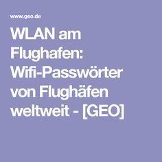 WLAN am Flughafen: Wifi-Passwörter von Flughäfen weltweit - [GEO] Mehr