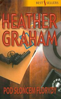 Heather Graham: Pod słońcem Florydy - http://lubimyczytac.pl/ksiazka/35692/pod-sloncem-florydy
