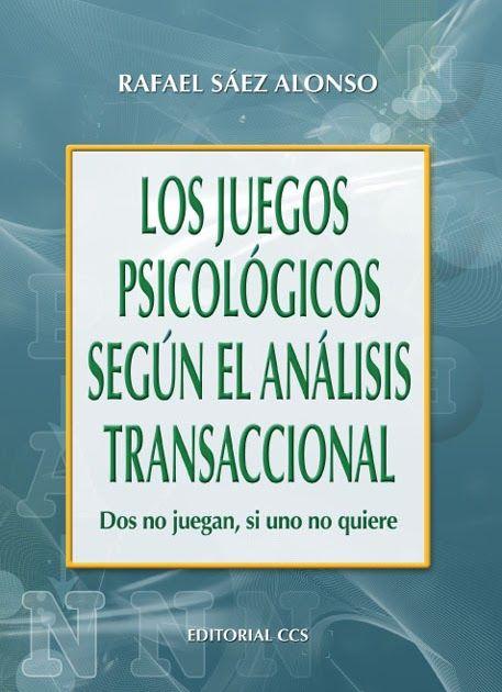 El análisis transaccional. Los estados del yo. Las transacciones. Las caricias. Las posiciones existenciales. La estructuración del ...