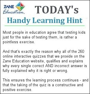 www.zaneeducation... - Another handy learning hint to help ensure Teachers, Parents and Students, receive the full benefits from using the unique visual learning resources provided by Zane Education.