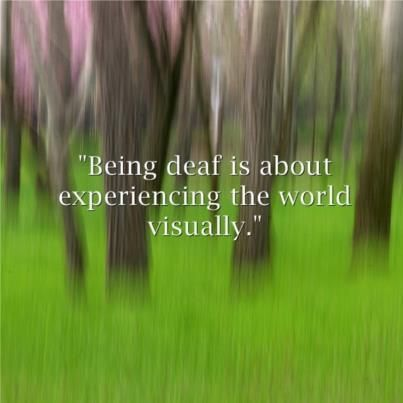 Very true! There are so many more things we can see, feel, taste and touch because we're not distracted by sound :-)