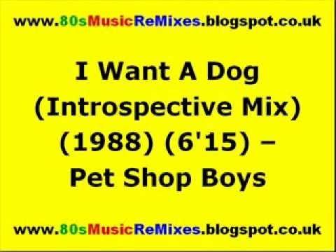 I Want A Dog (Introspective Mix) - Pet Shop Boys | Frankie Knuckles | 80...