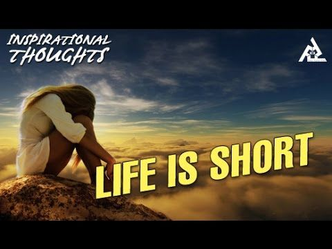 Life Is Short | Motivational Thoughts | Inspirational Quotes Subscribe for FREE http://goo.gl/pjACXH