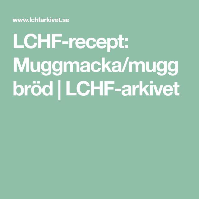 LCHF-recept: Muggmacka/muggbröd   LCHF-arkivet
