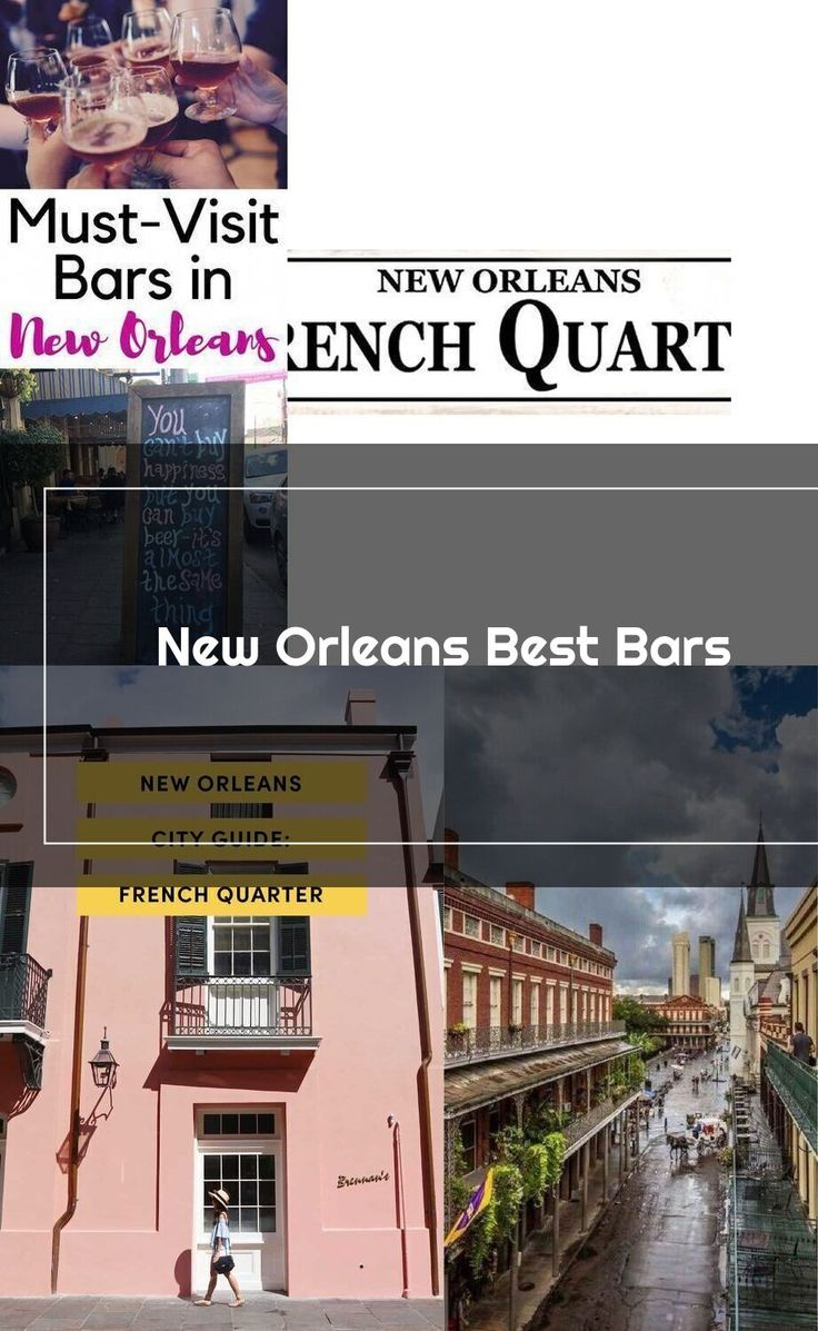 This travel guide to New Orleans' best bars takes you from ...