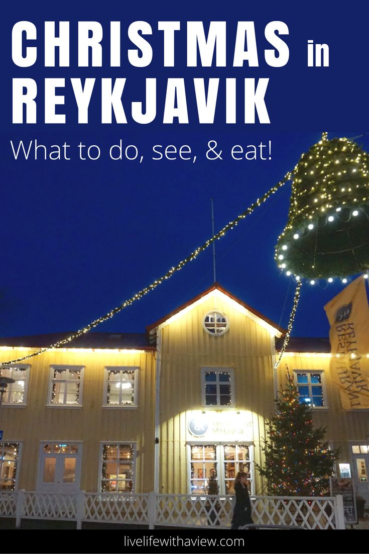 Christmas in Reykjavik - what to do, see, eat. A complete guide to everything you need to know about planning - Christmas markets, ice skating, and more! | Life With a View