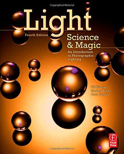 Light Science and Magic: An Introduction to Photographic ...