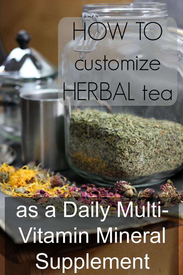 How to Customize Herbal TEA as a Daily Multi-Vitamin Mineral Supplement!