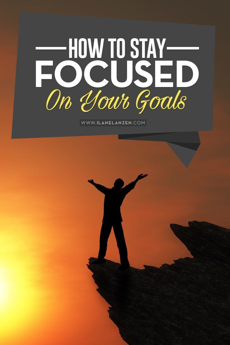 Stay focused | http://www.ilanelanzen.com/personaldevelopment/how-to-stay-focused-on-your-goals/
