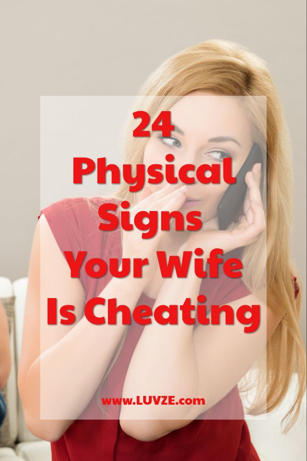 That wife are your signs cheating is what the 5 Signs