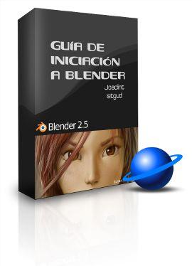 Blender: Guía de iniciación para recién llegados. Adaptada a la versión 2.5 | Joaclint