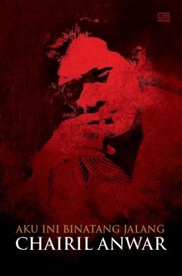 Aku Ini Binatang Jalang salah satu judul buku Chairil Anwar
