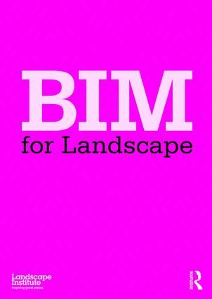 Uusi e-kirja: BIM for Landscape / Landscape Institute.