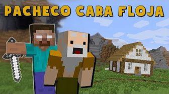 Pacheco cara Floja | MI NUEVO VECINO HEROBRINE!! - YouTube
