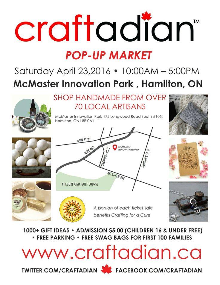 #Craftadian - Hamilton Pop-Up Market, Sat April 23 McMaster Innovation Park - #HamOnt www.craftadian.ca