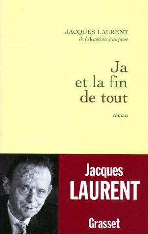 Laurent, Jacques - Ja et la fin de tout