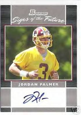 2007 BOWMAN SOTF AUTO JORDAN PALMER WASHINGTON REDSKINS