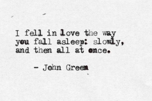 John GreenSlowly, Fall Asleep, Fell, Quotes, Stars, Book, John Green, Fault, Johngreen