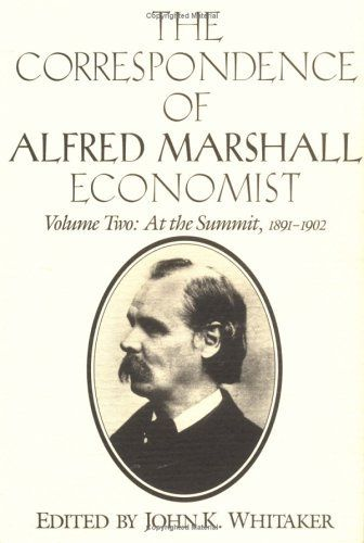 The Correspondence of Alfred Marshall, Economist (Volume 2) by Alfred Marshall. $151.00. Publisher: Cambridge University Press (January 26, 1996). 485 pages. Publication: January 26, 1996