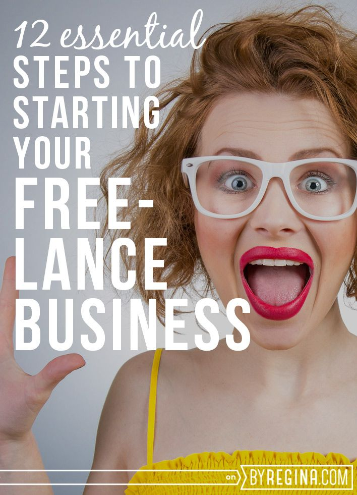 12 Essential Steps to Starting Your Freelance Business - by Regina [for bloggers + freelancers + creative businesses]