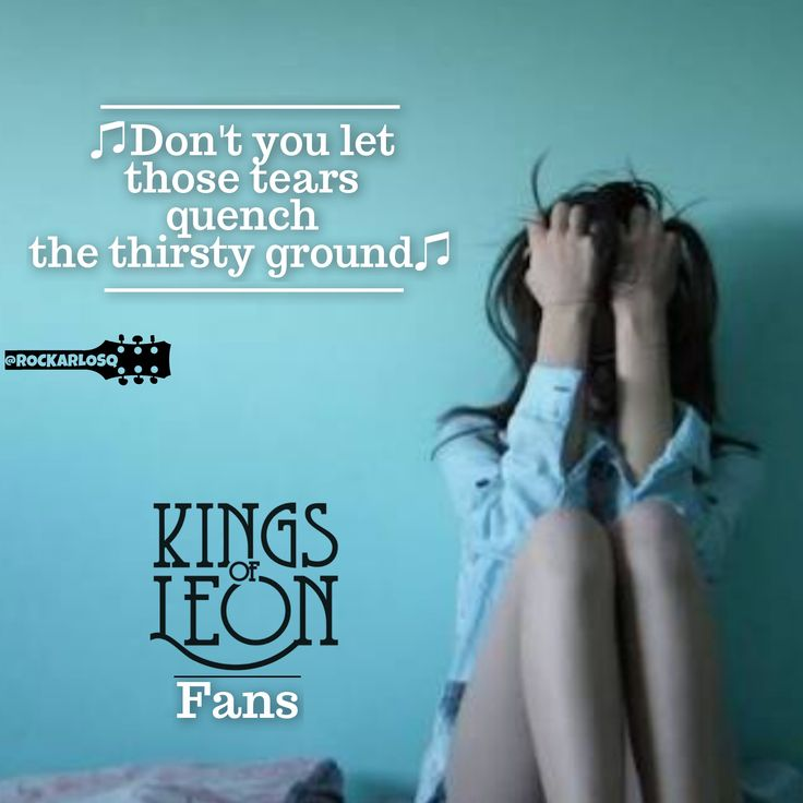 ♫Don't you let those tears quench the thirsty ground♫ #KingsOfLeon #Fan  #lyrics #lyricstoliveby #lyricsoftheday #relatablelyrics #love #qotd #favoritesong #bestsong #listentothis #goodmusic #instamusic #relatedlyrics #quotes #instatext #textgram #lyricsoftheday #quotesdaily #versagram #quotesgram #tweetgram #songquote #inspiration #tagstagramers #tagsta #listentothis