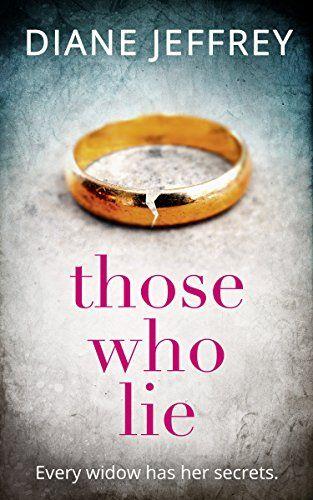 Those Who Lie by Diane Jeffrey https://www.amazon.com/dp/B01MRGTRIF/ref=cm_sw_r_pi_dp_x_tHvEybXTY1QQY