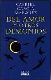 Del amor y otros demonios - Gabriel Garcia Marquez.  Lo Leí el la adolescencia. Cartagena jamás volvió a ser la misma