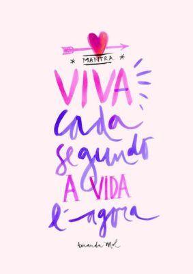<p><br />Viva cada segundo, a vida é agora.</p>