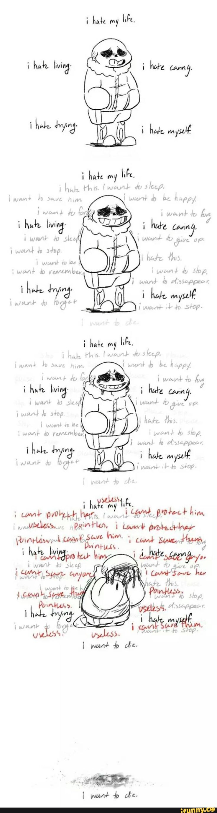 ... This is exactly what depression is. Horrible thoughts that aren't true plague your mind. If you feel depressed please reach out for help, there are other ways out rather than dying. Don't end it; don't end your sentence, 'cause someone really cares about you. I <3 you guys!