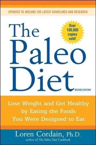 The Paleo Diet: Lose Weight and Get Healthy by Eating the Foods You Were Designed to Eat diets fitness ab-excercise lose-wieght: Books, Get Healthy, Paleodiet, Food, Loseweight, Lose Weights, Paleo Diet, Weightloss, Weights Loss